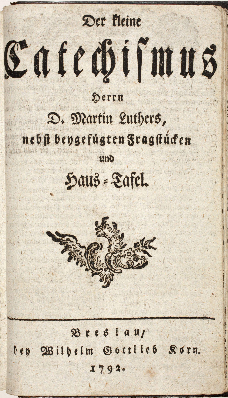 Der kleine Catechismus Herrn D. Martin Luthers