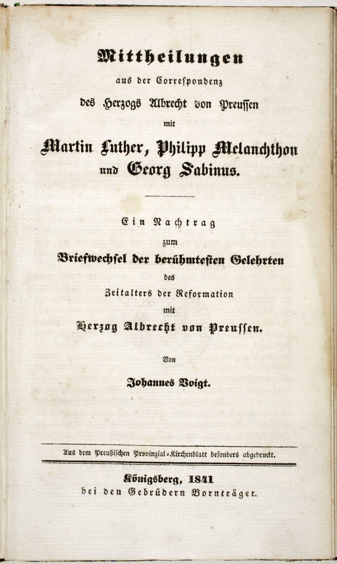 Mittheilungen aus der Correspondenz des Herzogs Albrecht von Preussen mit Martin Luther, Philipp Melanchthon und Georg Sabinus